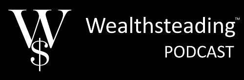 Wealthsteading Podcast